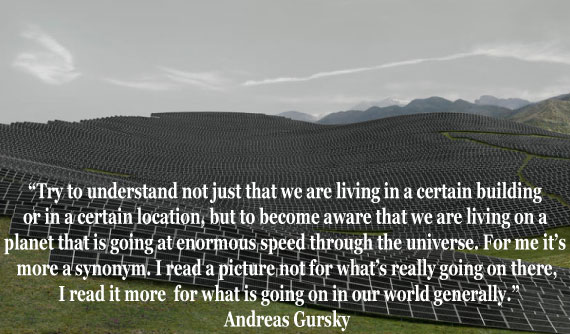 Quote by Andreas Gursky